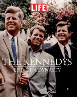 The Kennedys : End of a Dynasty (Life (Life Books)) Editors of Life
