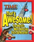 Book Cover Image. Title: TIME For Kids That's Awesome:  The World's Most Amazing Facts & Records, Author: Time for Kids Editors