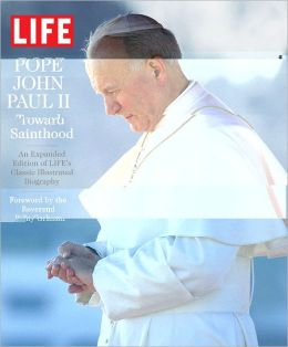 Life Pope John Paul II: Toward Sainthood