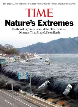 Time Nature's Extremes: Earthquakes, Tsunamis and the Other Natural Disasters That Shape Life on Earth