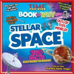 TIME For Kids Book of Why: Stellar Space