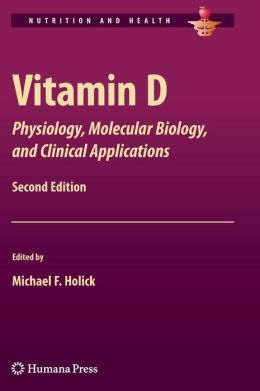 Vitamin D: Physiology, Molecular Biology, and Clinical Applications