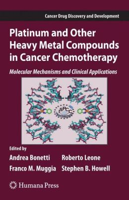 Platinum and Other Heavy Metal Compounds in Cancer Chemotherapy: Molecular Mechanisms and Clinical Applications