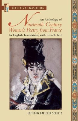 Anthology of Nineteenth-Century Women's Poetry from France: In English Translation, with French Text