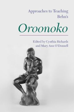 Approaches to Teaching Behn's Oroonoko