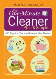 Book Cover Image. Title: The One-Minute Cleaner Plain & Simple:  500 Tips for Cleaning Smarter, Not Harder, Author: Donna Smallin