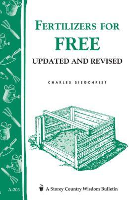 Fertilizers for Free: Storey's Country Wisdom Bulletin A-203