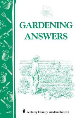 Gardening Answers: Storey's Country Wisdom Bulletin A-49