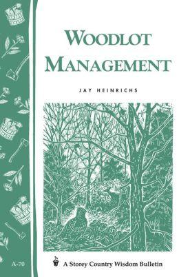Woodlot Management: Storey's Country Wisdom Bulletin A-70