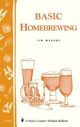 Basic Homebrewing: Storey's Country Wisdom Bulletin A-144