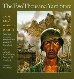 The Two Thousand Yard Stare: Tom Lea's World War II