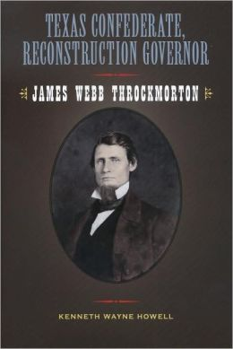 Texas Confederate, Reconstruction Governor: James Webb Throckmorton