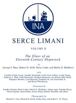 Serçe Limani, Volume 2: The Glass of an Eleventh-Century Shipwreck