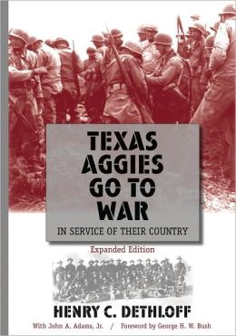 Texas Aggies Go to War: In Service of Their Country, Expanded Edition