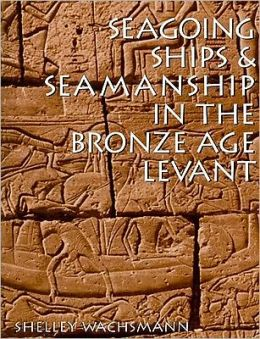 Seagoing Ships and Seamanship in the Bronze Age Levant