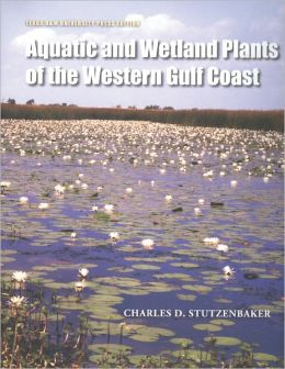 Aquatic and Wetland Plants of the Western Gulf Coast
