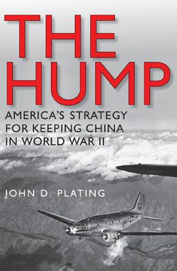 The Hump: America's Strategy for Keeping China in World War II
