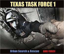 Texas Task Force 1: Urban Search and Rescue