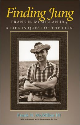 Finding Jung: Frank N. McMillan, Jr., a Life in Quest of the Lion