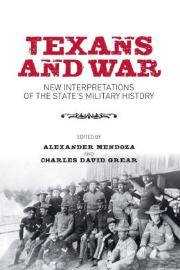 Texans and War: New Interpretations of the State's Military History
