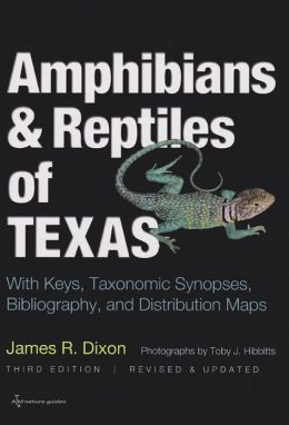 Amphibians and Reptiles of Texas: With Keys, Taxonomic Synopses, Bibliography, and Distribution Maps