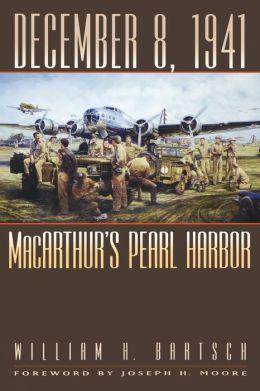 December 8, 1941: MacArthur's Pearl Harbor