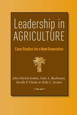 Leadership in Agriculture: Case Studies for a New Generation