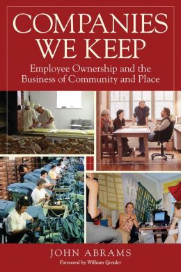 Companies We Keep: Employee Ownership and the Business of Community and Place, 2nd Edition
