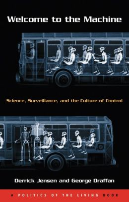 Welcome to the Machine: Science, Surveillance, and the Culture of Control