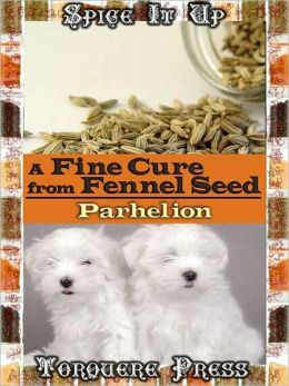 A Fine Cure From Fennel Seed