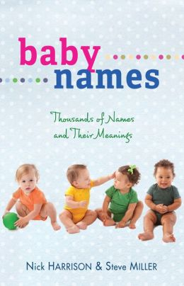 Baby Names: Thousands of Names and Their Meanings