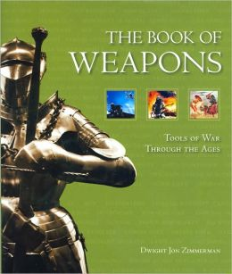 The Book of Weapons: Tools of War Through the Ages