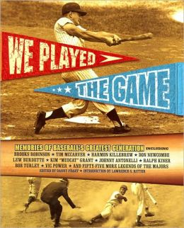 We Played the Game: Memories of Baseball's Greatest Generation