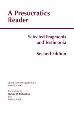 A Presocratics Reader: Selected Fragments and Testimonia
