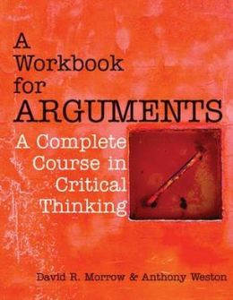 WORKBK FOR ARGUMENTS: COMPLETE COURSE IN CRITICAL THINKING