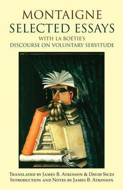 Montaigne: Selected Essays: with La Boétie's Discourse on Voluntary Servitude