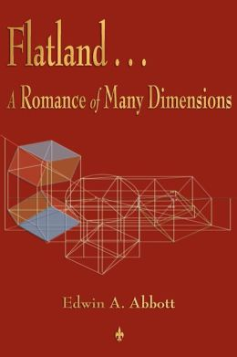 Flatland: A Romance of Many Dimensions