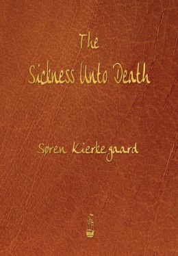 The Sickness Unto Death
