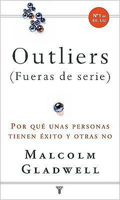Outliers (fueras de serie): Porque algunas personas tienen éxito y otras no