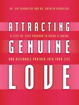 Attracting Genuine Love (Enhanced Edition): A Step-by-Step Program to Bring a Loving and Desirable Partner into Your Life