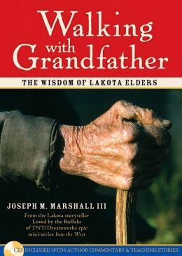 Walking With Grandfather (Enhanced Edition): The Wisdom of Lakota Elders