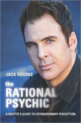 The Rational Psychic: A Skeptic's Guide to Extraordinary Perception
