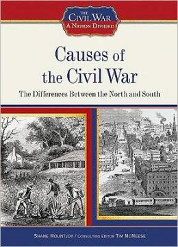 Causes of the Civil War: The Differences Between the North and South
