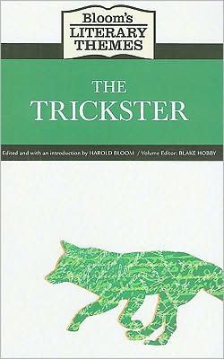 Bloom's Literary Themes: The Trickster