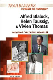 Alfred Blalock, Helen Taussig, and Vivien Thomas: Mending Children's Hearts