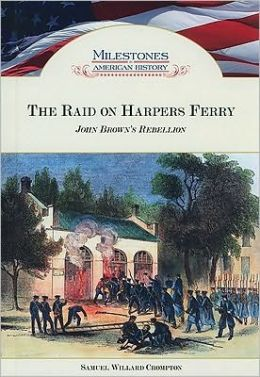 The Raid on Harpers Ferry: John Brown's Rebellion