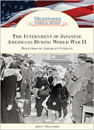 The Internment of Japanese Americans During World War II: Detention of American Citizens
