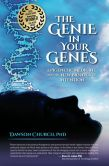 Book Cover Image. Title: The Genie in Your Genes:  Epigenetic Medicine and the New Biology of Intention, Author: Dawson Church