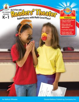 Act It Out with Readers' Theater: Build Fluency with Multi-Level Plays!