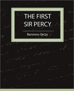 The First Sir Percy (Fiction/Mystery & Detective)